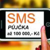 SMS půjčka až 100 000,- Kč
